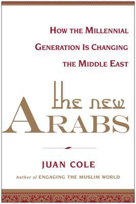New Arabs by Juan Cole